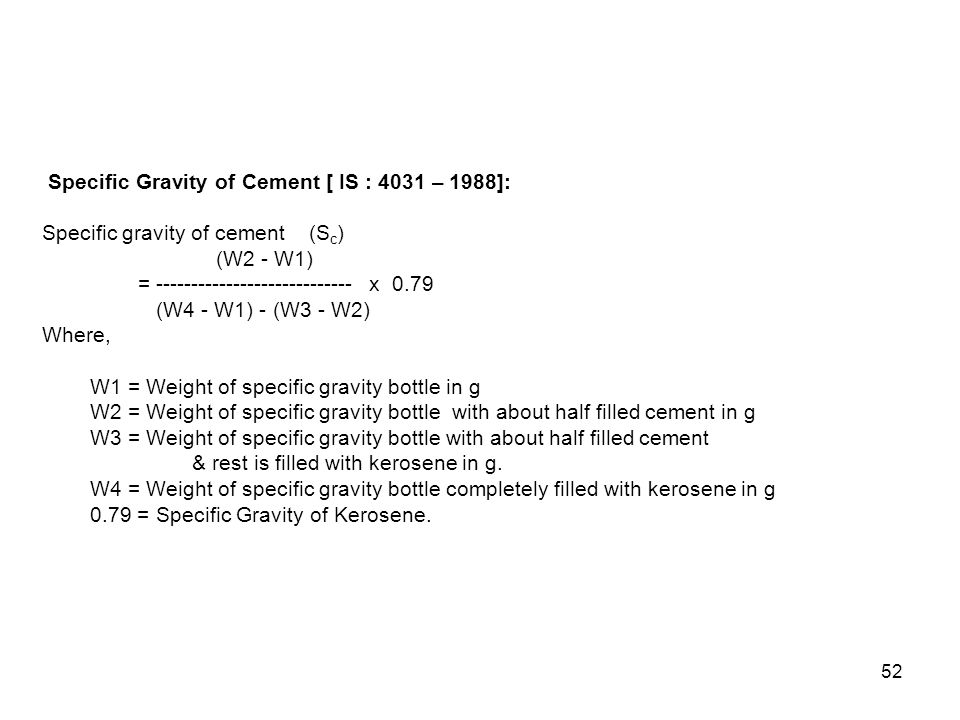 Specific Gravity of Cement [ IS : 4031 – 1988]: